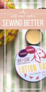 Why Self-Care Makes Sewing Better | Chambray Blues | www.chambrayblues.com