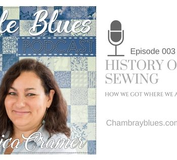 The History of Sewing - How We Got Where We Are Today : Style Blues Podcast | Chambray Blues | www.chambrayblues.com