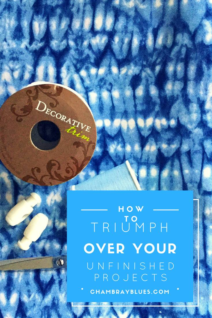 Finish Your Sewing Projects Chambray Blues chambrayblues.com