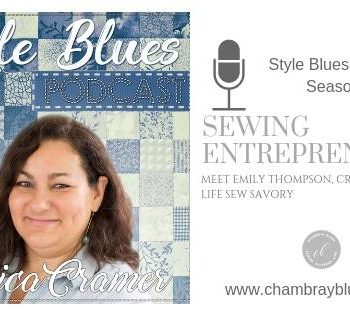 Meet Emily Thompson of Life Sew Savory : Style Blues Podcast | Chambray Blues | www.chambrayblues.com