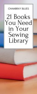 21 Books You Need in Your Sewing Library | Chambray Blues | www.chambrayblues.com