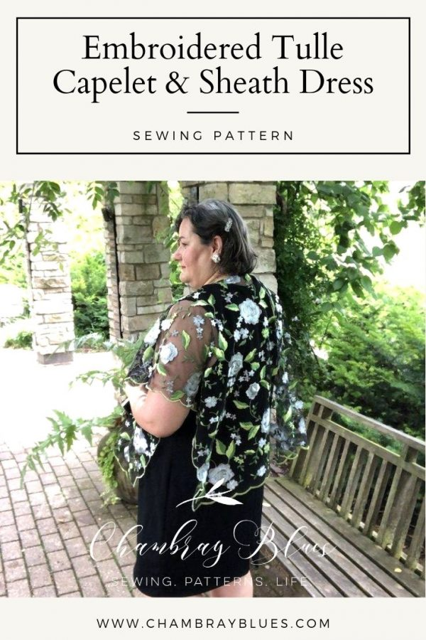 Embroidered Tulle Capelet & Sheath Dress Sewing Pattern